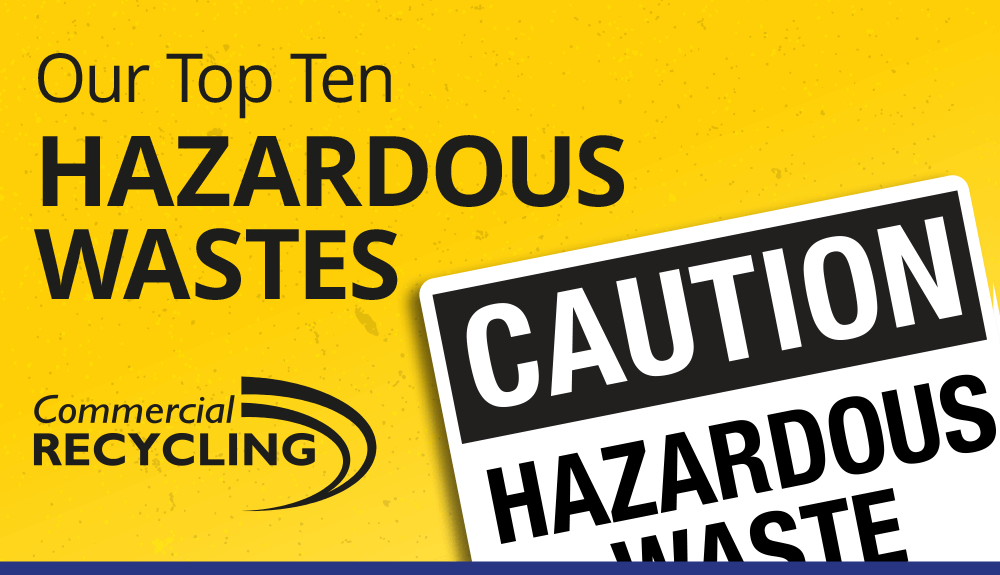 Top ten Hazardous waste types